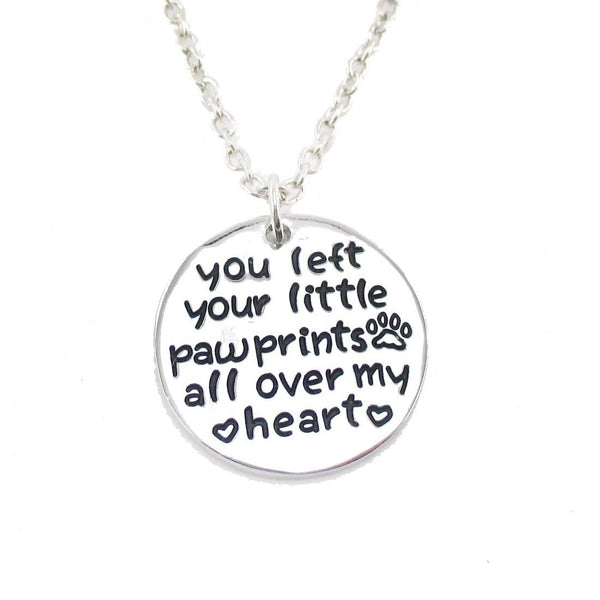 You Left Your Little Pawprints all over my Heart Pendant Necklace