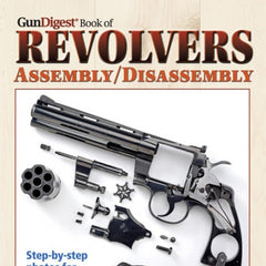 GUN DIGEST BOOK OF REVOLVERS