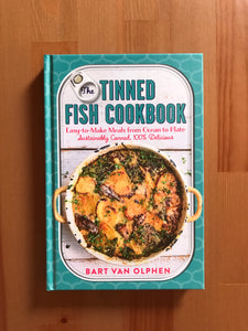 The Tinned Fish Cookbook: Easy-To-Make Meals from Ocean to Plate--Sustainably Canned, 100% Delicious