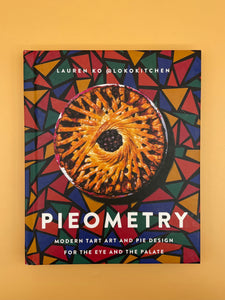 Pieometry: Modern Tart Art and Pie Design for the Eye and the Palate (Lauren Ko)