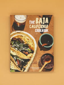 The Baja California Cookbook: Exploring the Good Life in Mexico (David Castro Hussong and Jay Porter)