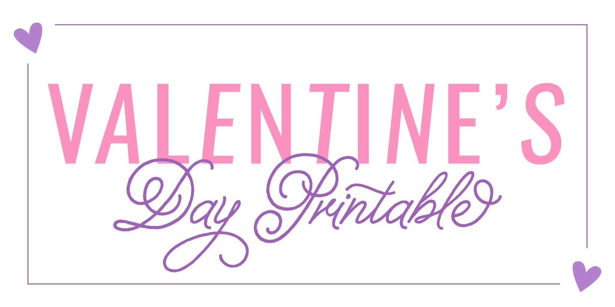 a9400d9ca8b7 Valentine's Day Printable – June & January