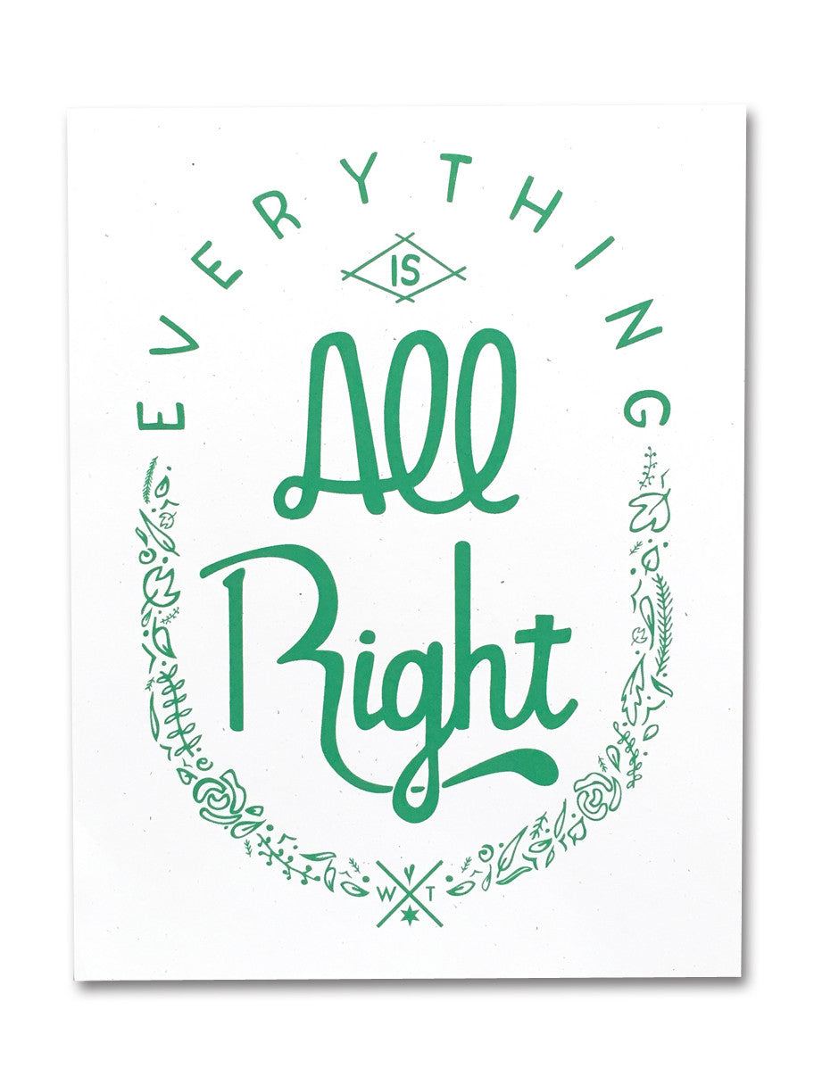 Everything Is All Right Screen Print Poster
