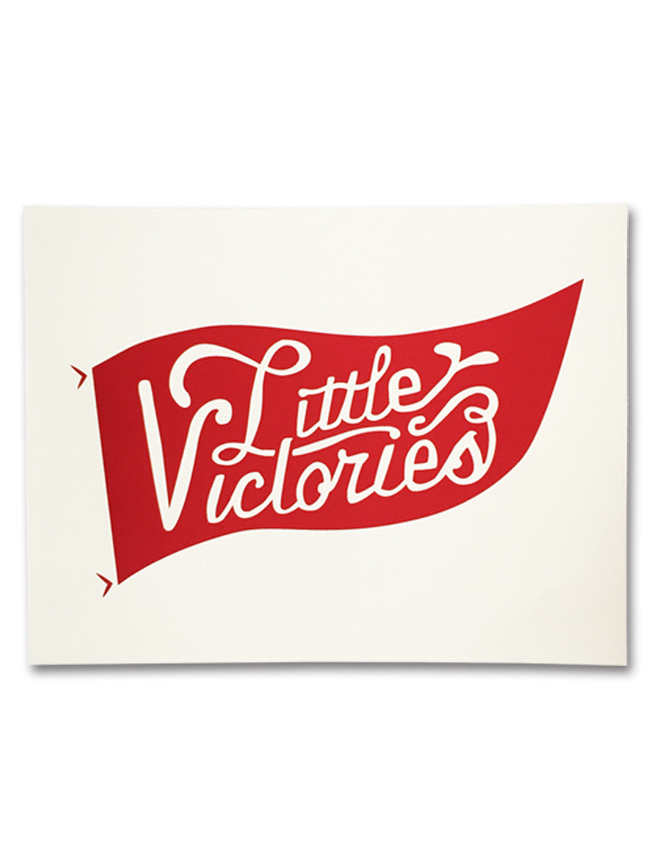 Little Victories Screen Print Poster