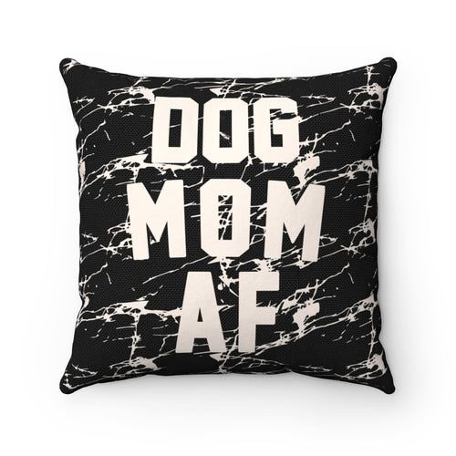Home Goods | Dog Mom AF | Square Pillow