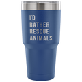 Accessory | I'd Rather Rescue Animals | 30 Ounce Vacuum Tumbler