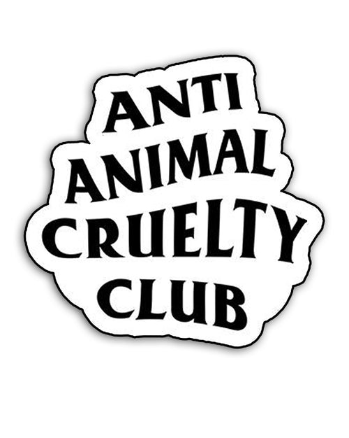 Stickers | Anti Animal Cruelty Club | Die Cut Sticker