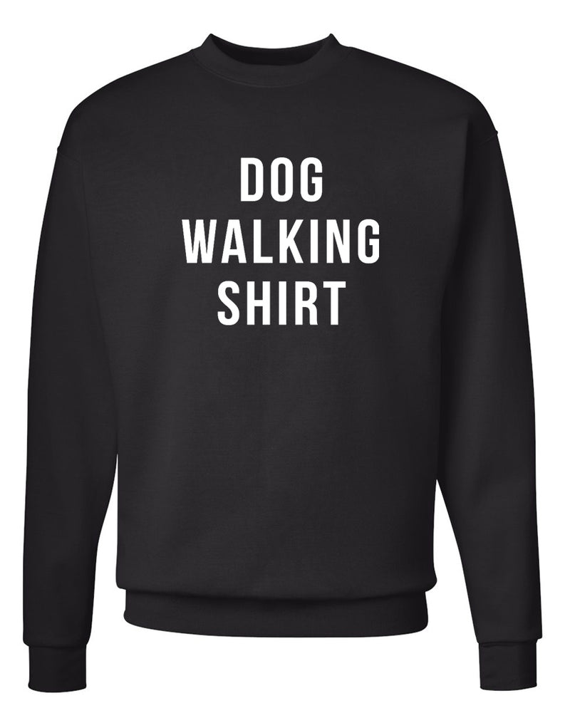 Men's | Dog Walking Shirt | Crewneck Sweatshirt