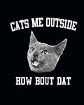 Women's | Cats Me Outside, How Bout Dat | Ideal Tank Top