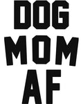 Women's | Dog Mom AF | Ideal Tank Top