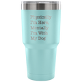 Accessory | With My Dog | 30 Ounce Vacuum Tumbler