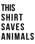 Men's | This Shirt Saves Animals | Hoodie