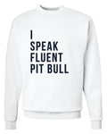 Men's | I Speak Fluent Pit Bull | Crewneck Sweatshirt