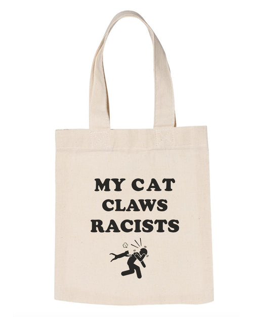 Accessories | My Cat Claws Racists | Tote Bag