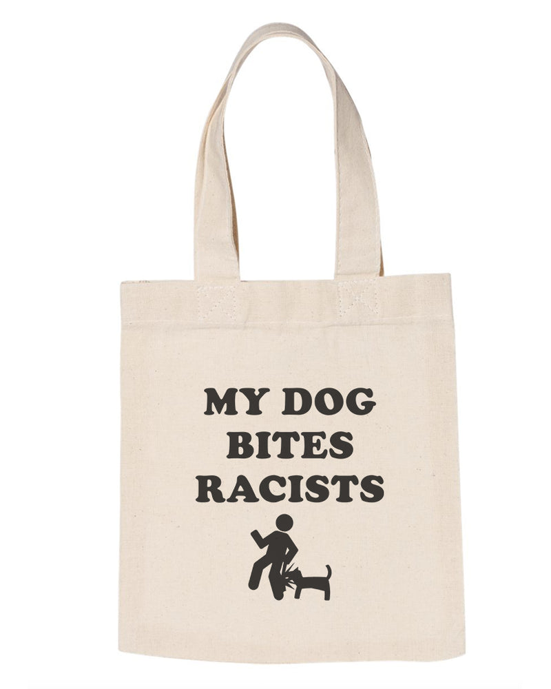 Accessories | My Dog Bites Racists | Tote Bag
