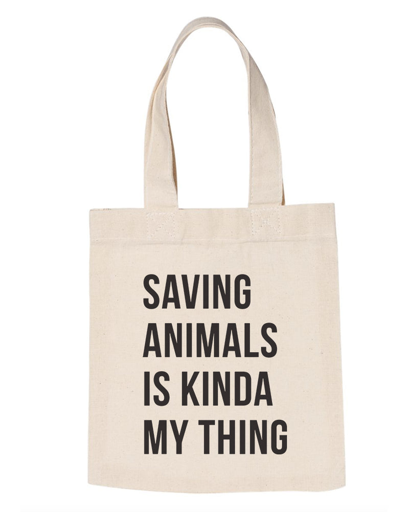 Accessories | Saving Animals Is Kinda My Thing | Tote Bag