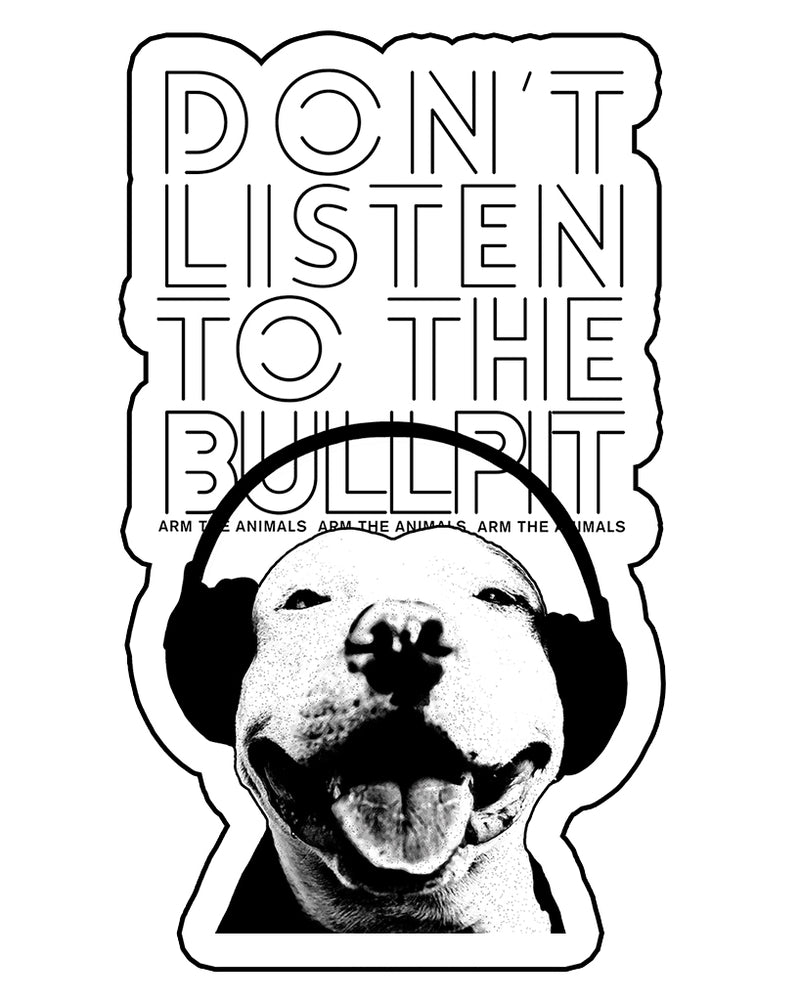 Stickers | Don't Listen To The Bullpit | Die Cut Sticker