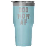 Accessory | Dog Mom AF | 30 Ounce Vacuum Tumbler