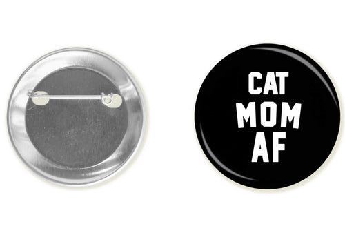 Accessory | Cat Mom AF | Button