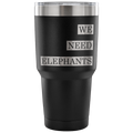 Accessory | We Need Elephants | 30 Ounce Vacuum Tumbler