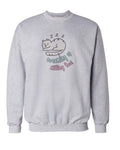 Men's | Dreaming Of Killing You | Crewneck Sweatshirt