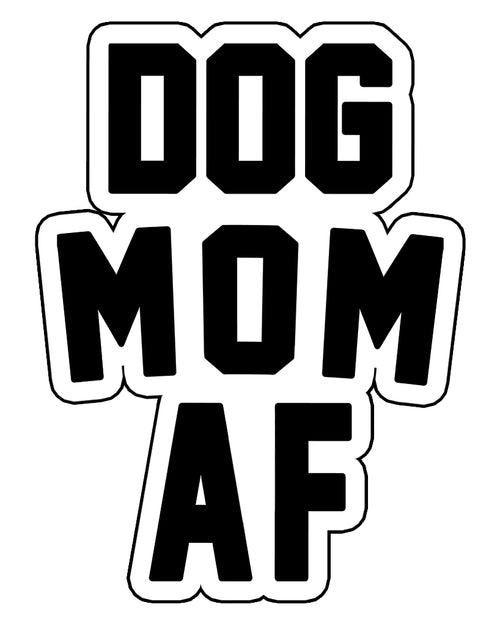 Stickers | Dog Mom AF | Die Cut Sticker
