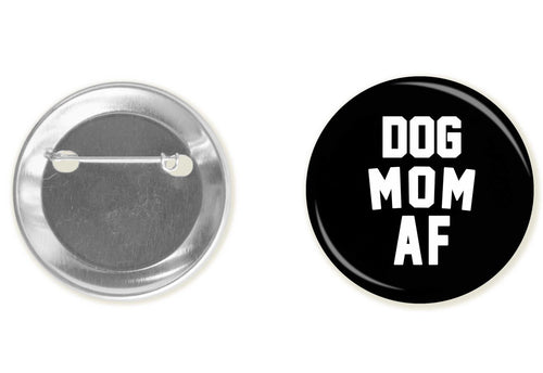Accessory | Dog Mom AF | Button