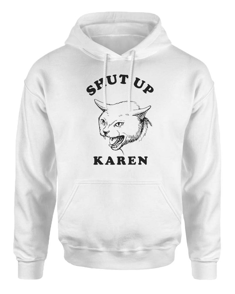 Men's | Shut Up Karen | Hoodie