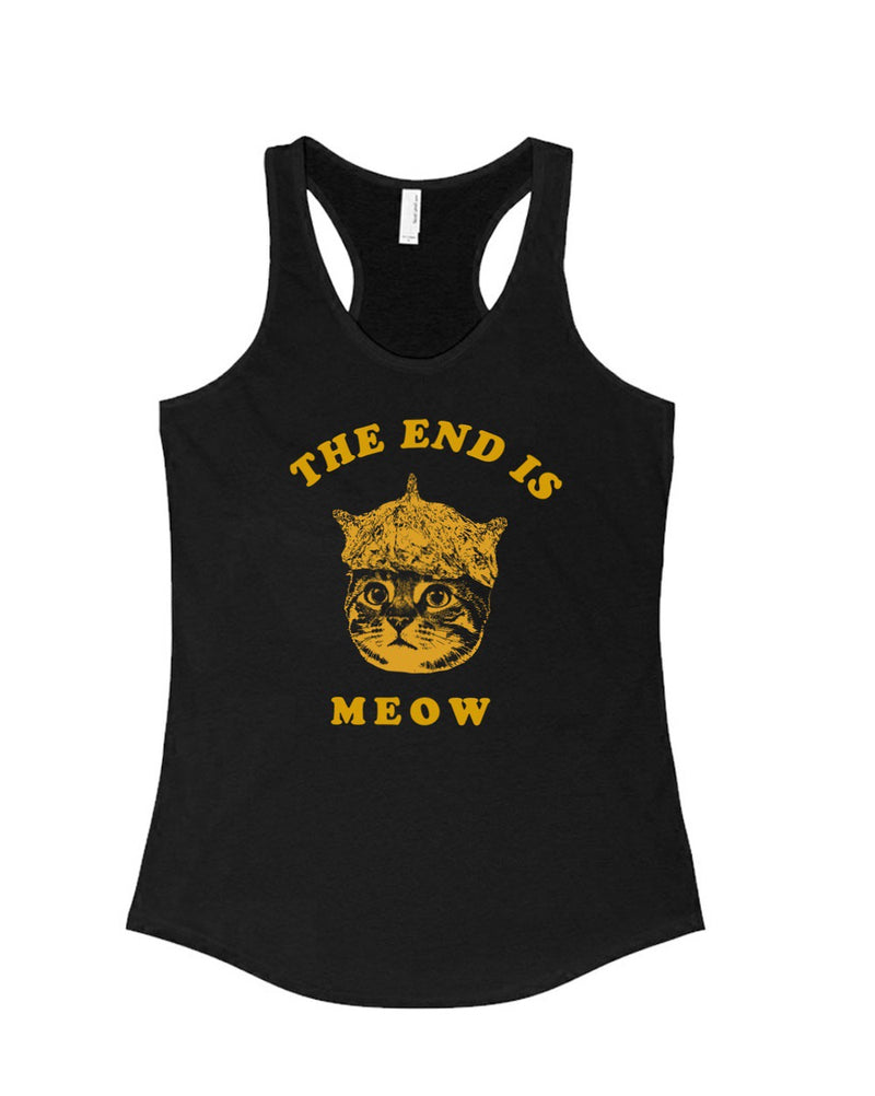 Women's | The End Is Meow | Ideal Tank Top