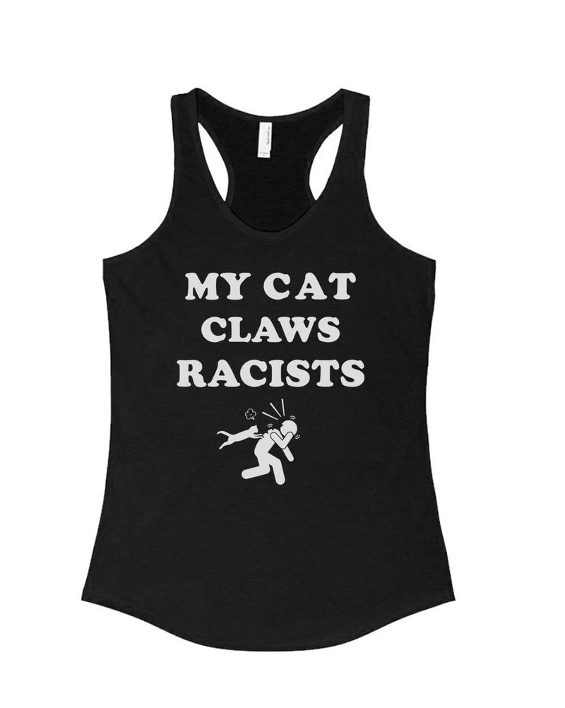 Women's | My Cat Claws Racists | Ideal Tank Top