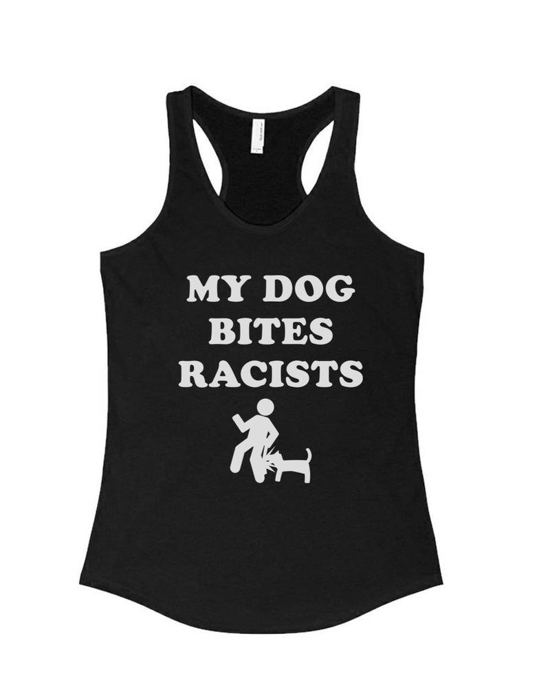 Women's | My Dog Bites Racists | Ideal Tank Top