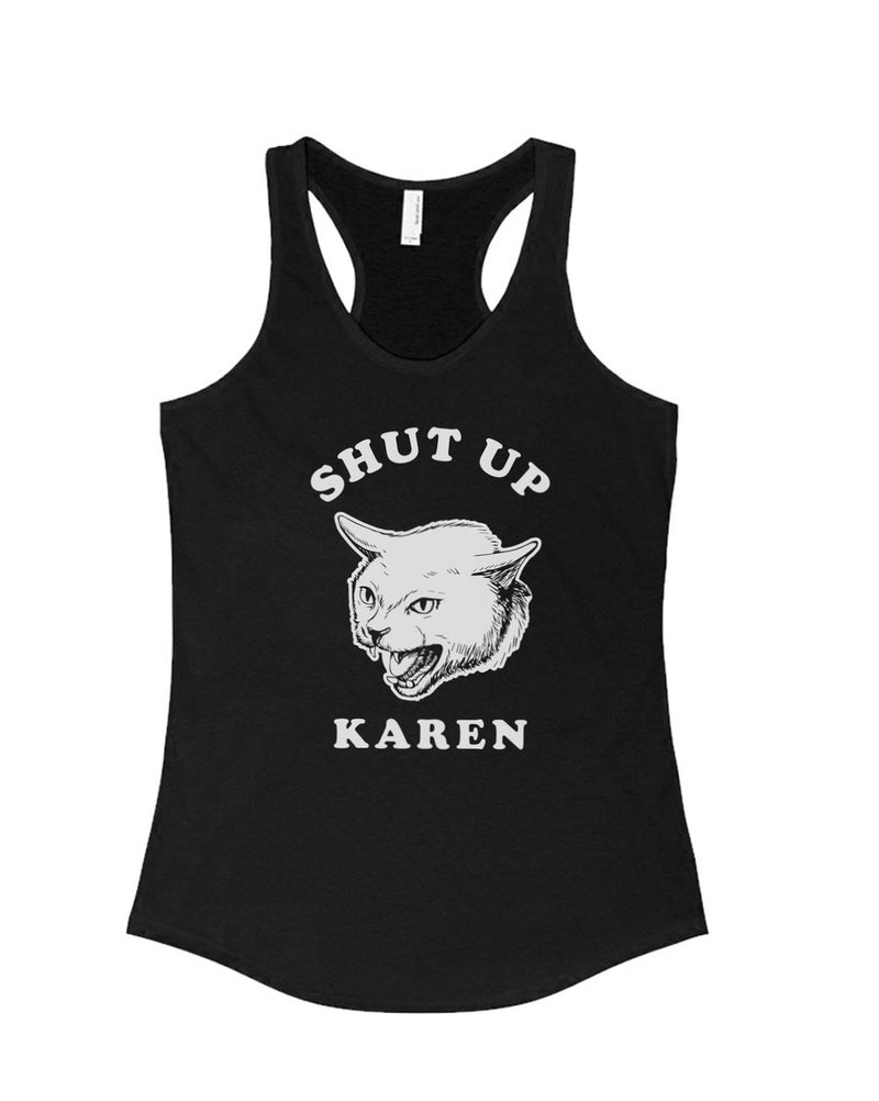 Women's | Shut Up Karen | Ideal Tank Top