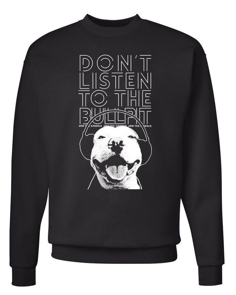 Men's | Don't Listen to the Bullpit | Crewneck Sweatshirt