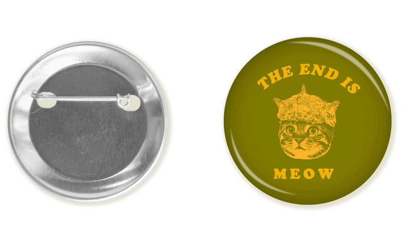 Accessory | The End Is Meow | Button