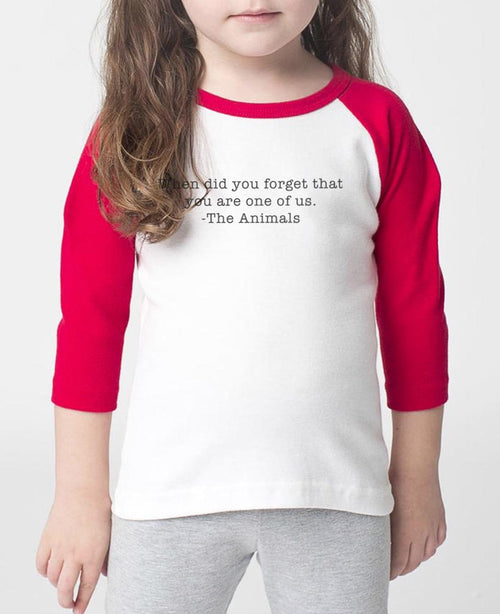 Toddler | When Did You Forget | Raglan