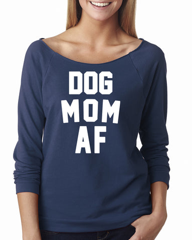 Women's | Dog Mom AF | Lightweight Off The Shoulder Raw Edge