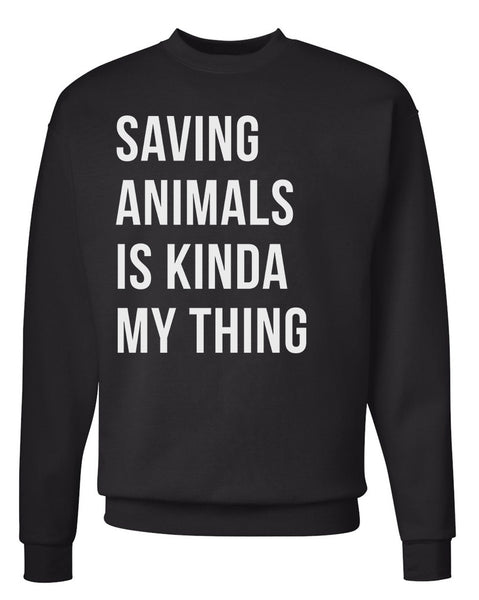 Men's | Saving Animals Is Kinda My Thing | Crewneck Sweatshirt