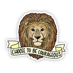 Choose to be courageous lion sticker