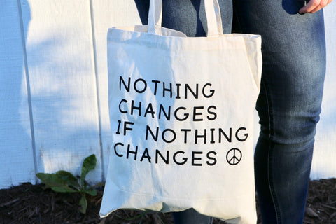 Nothing Changes Tote Bag