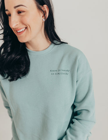 Beauty in simplicity sweatshirt