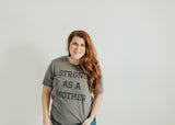 Strong as a mother teeshirt