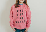Who Run The world kids sweatshirt