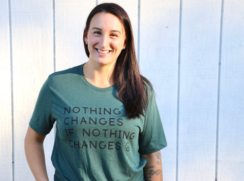 Nothing Changes If Nothing Changes hunter green tee