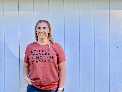 Nothing Changes if Nothing Changes Rust tee shirt