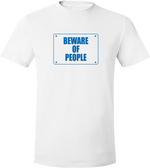 Beware of People - T-shirt