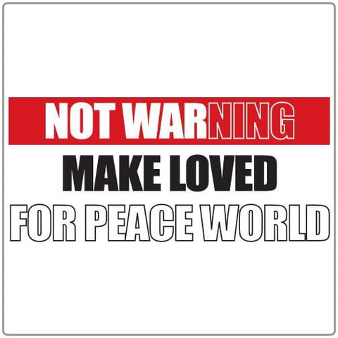 Make Loved for Peace World - T-shirt