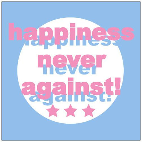 Happiness Never Against - Women's Tee