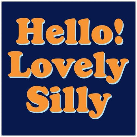 Hello Lovely Silly - T-shirt