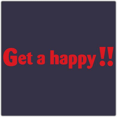 Get a Happy - T-shirt