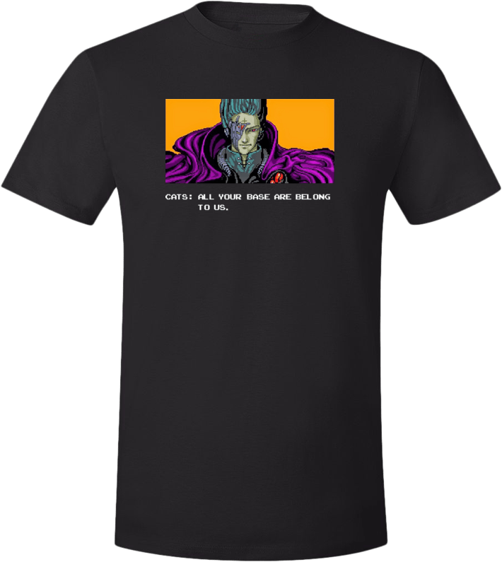All Your Base Are Belong to Us - T-shirt